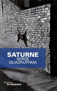 Serge Quadruppani - Saturne.