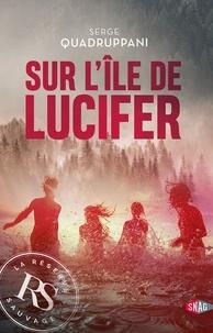 Serge Quadruppani - Sur l'île de Lucifer.