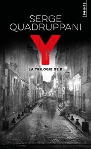 Serge Quadruppani - Y - La trilogie de K.