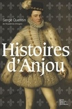 Serge Quentin - Histoires d'Anjou - Roman historique.