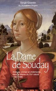 Serge Quentin - La dame de Souday - Amours, crimes et châtiments dans le Maine du XVe siècle.