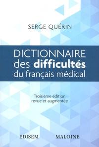 Serge Quérin - Dictionnaire des difficultés du français médical.
