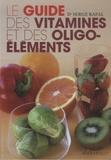 Serge Rafal - Guide des vitamines et des oligo-éléments.