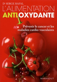 Serge Rafal - L'Alimentation antioxydante.