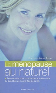 Serge Rafal - La ménopause au naturel.