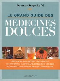 Serge Rafal - Le grand guide des médecines douces.