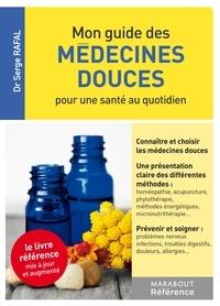 Serge Rafal - Mon guide des médecines douces.