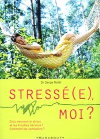 Serge Rafal - Stressé(e), moi ?.