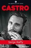 Serge Raffy - Castro l'infidèle.