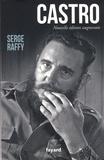 Serge Raffy - Castro.