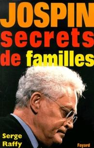 Serge Raffy - Jospin, secrets de familles.