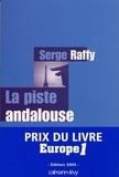 Serge Raffy - La Piste andalouse - Prix du Livre Europe 1 - Edition 2005.