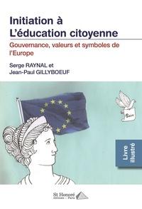 Serge Raynal et Jean-Paul Gillyboeuf - Gouvernance, valeurs et symboles de l'Europe.