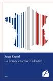 Serge Raynal - La France en crise d'identité.