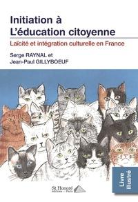 Serge Raynal et Jean-Paul Gillyboeuf - Laïcité et intégration culturelle en France.