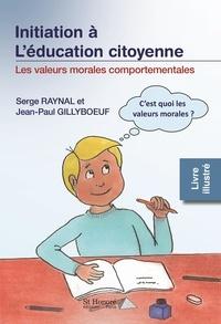 Serge Raynal et Jean-Paul Gillyboeuf - Les valeurs morales comportementales.