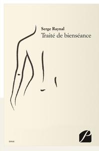 Serge Raynal - Traité de bienséance.