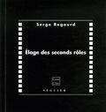Serge Regourd - Eloge des seconds rôles.