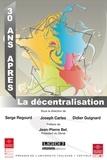 Serge Regourd et Joseph Carles - La décentralisation 30 ans après.