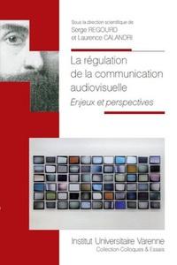 La régulation de la communication audiovisuelle - Enjeux et perspectives.pdf