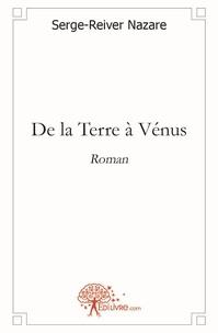 Serge-Reiver Nazare - De la Terre à Vénus.