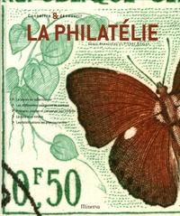 Serge Renaudeau et Pierre Kohler - La philatélie.