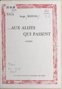 Serge Restog - Aux alizés qui passent.