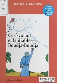 Serge Restog et Olivier Maison - Cerf-volant et la diablesse Boudja-Boudja - Conte antillais kréyol-français-english.