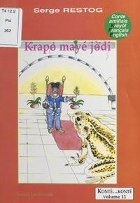 Serge Restog et Olivier Maison - Krapo mayé jodi - Conte antillais kréyol-français-english.