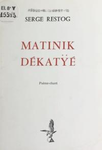 Serge Restog - Matinik dékatÿé - Poème-Chant.