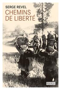 Serge Revel - Chemins de liberté.