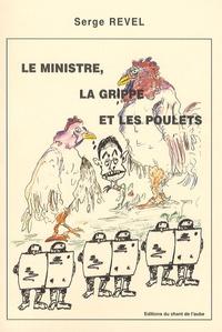 Serge Revel - Le ministre, la grippe et les poulets.
