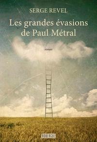 Serge Revel - Les grandes évasions de Paul Métral.