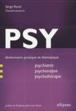 Serge Revel - Psy - Dictionnaire pratique et thématique de psychiatrie, psychanalyse et psychothérapie.