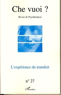 Serge Reznik et Josette Zoueïn - Che vuoi ? N° 27, 2007 : L'expérience du transfert.