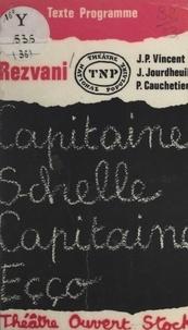 Serge Rezvani et Lucien Attoun - Capitaine Schelle, Capitaine Eçço - Suivi de Textes par Jean Jourdheuil et Patrice Cauchetier.