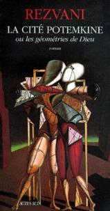 Serge Rezvani - La cité Potemkine ou Les géométries de Dieu.