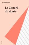 Serge Rezvani - Le Canard du doute.