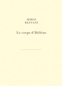 Serge Rezvani - Le corps d'Hélène.