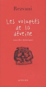 Serge Rezvani - Les voluptés de la déveine.