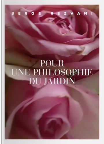 Pour une philosophie du jardin