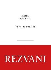 Serge Rezvani - Vers les confins.