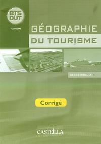 Serge Ribault - Géographie du tourisme BTS-DUT - Corrigé.