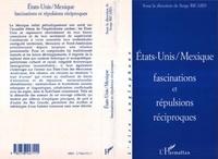 Serge Ricard - États-Unis-Mexique - Fascinations et répulsions réciproques, [actes du symposium tenu à l'Université de Provence, 22-23 septembre 1995].