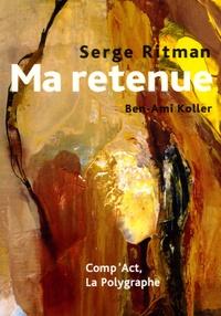 Serge Ritman - Ma Retenue - Petits contes en rêves.