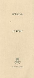Serge Rivron - La chair.