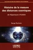 Serge Rochain - Histoire de la mesure des distances cosmiques - De Hipparque à Hubble.