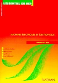 Serge Rouge et Jean-Claude Gallois - Électricité - Machines électriques et électronique, terminale BEP.