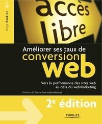 Serge Roukine - Améliorer ses taux de conversion web - Vers la perfromance des sites web au-delà du webmarketing.