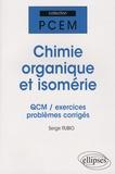Serge Rubio - Chimie organique et isomérie - QCM/exercices/problèmes corrigés.